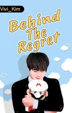 Behind the Regret•Ksj•Knj•Kth(✔) by Vivi_Kim
