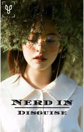 NERD IN DISGUISE💞//Slow Update by _xwhox_