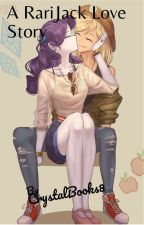 A Rarijack Love Story by AppleDashFAN
