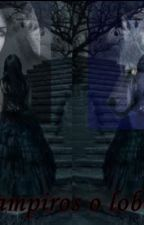¿Vampiros o Lobos? by Singingmm