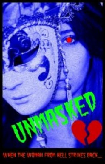 UNMASKED [The sequel to LOVELORN]
