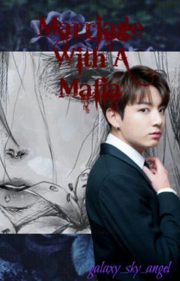 Marriage With A Mafia - Baby_Nochu - Wattpad