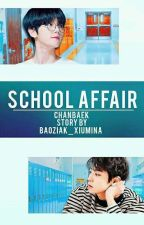 School Affair| ChanBaek by BAOZIAK_XIUMINA
