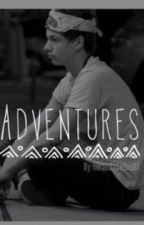 Adventures (Taylor Caniff FanFic) by disconnectedwifi