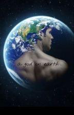 a god on earth by multi_fandom_t_i