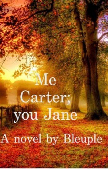 Me Carter, you Jane {Ozania Family Tree series} (#Wattys 2018)