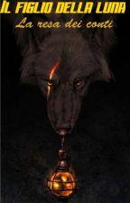 Il figlio della luna---La resa dei conti by DarkDreamer_08