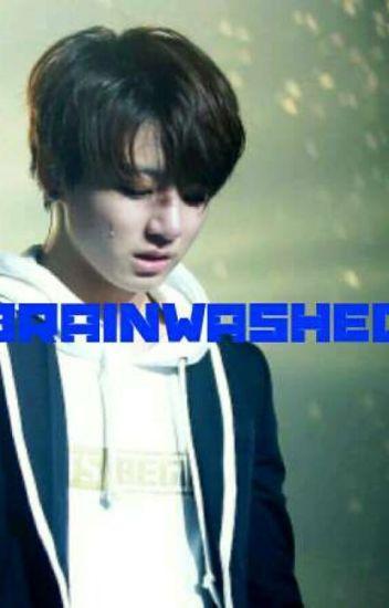 Brainwashed\\Jeon Jungkook FF