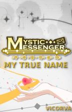 My True Name (A Mystic Messenger Novel) by Vicorva