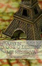 O Que O Destino Me Reserva by florzinhaironica