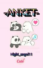 ~ANKET~ by Night_angel11