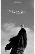 Trust me by MrsKattie