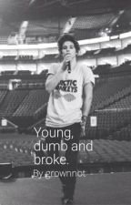 Young, Dumb And Broke (a Bradley Simpson Fanfic) by scmoi_ahky