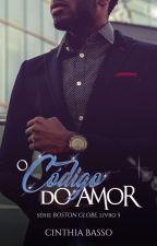 O código do Amor (COMPLETA ATÉ 15/06/18) by autoracinthiabasso
