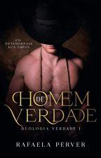 ℍOMEM DE VERDADE by Rafaella-vees