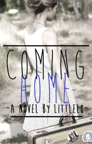 Coming Home (Watty Awards 2012 - Finalist On The Rise)