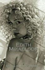 Edith Mikaelson [COMING SOON] by LeahForShort