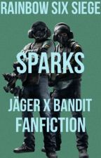 Sparks | Jäger X Bandit | Rainbow Six Siege | FanFiction | Book 1 | (Completed)  by touchitjord