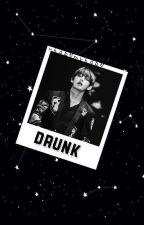 drunk » vhope by vhopemyhope