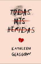Todas Mis Heridas (Kathleen Glasgow) by belo_kyum
