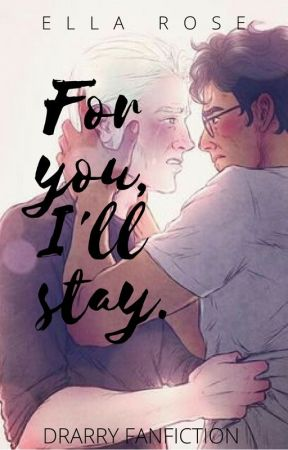 For you, I'll stay. by rosieella