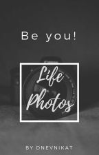 Life - photos by Dnevnikat