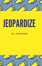 Jeopardize by Levitt1806