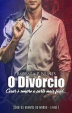 O divórcio  *Degustação* by BarbaraPNunes