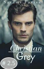 Christian Grey. #2.5 by saramifarisa
