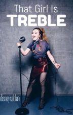 That Girl Is Treble || pitch perfect ||  by disneyxdolan