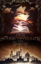 Der Schriftsteller by Chaotologin