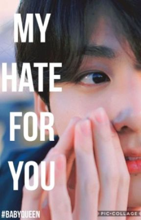 My hate for you [JJK FF] by BabyQueen2109