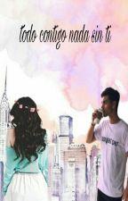 todo contigo,nada sin ti by Anihileonvasquez