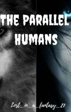 The Parallel Humans by Lost_in_a_fantasy_27