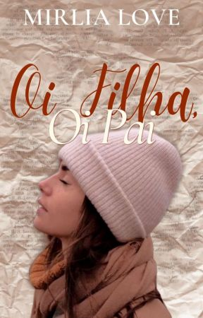 Oi filha, oi Pai by Mirlia_love