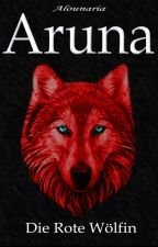 Aruna - Die Rote Wölfin by Alounaria