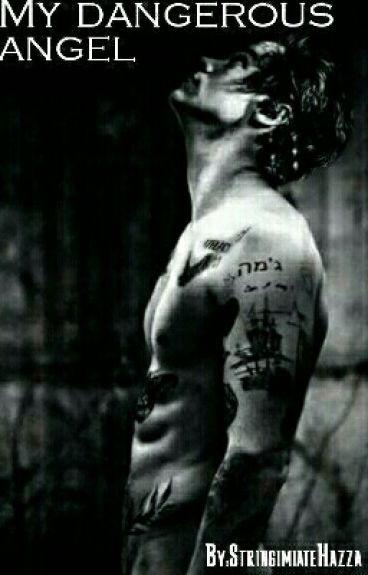 My dangerous Angel [Harry Styles FF]