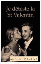 Je déteste la St Valentin  || FIN || by Annie-Malfoy