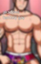 akademi fantasy gay by armanFudashi19