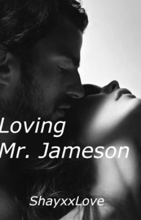 Loving Mr. Jameson by shayxxlove