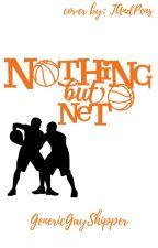 Nothing But Net (boy x boy) by genericgayshipper