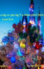 « cap ou pas cap ? » Disneyland Paris - Lenni-Kim by carofictions