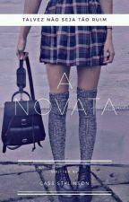 A Novata  by CahTomlinson69