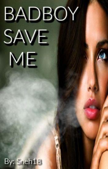 BADBOY SAVE ME