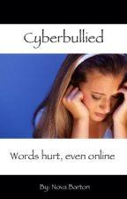Cyberbullied by novabarton