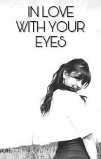 IN LOVE WITH YOUR EYES °• by code00a