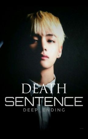 -Death Sentence- Kim Taehyung X Reader (slow updates) by Deep_Ending