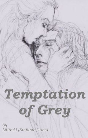 Temptation Of Grey by Lilith41