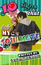 10 signs that he's my SOULMATE [ƧℓσωƤσκɛ ʋρ∂αтɛ] by ayawmobuuh