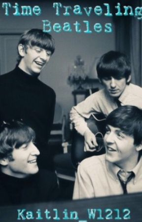 Time traveling Beatles? (A Beatles X reader story) by Kaitlin_W1212